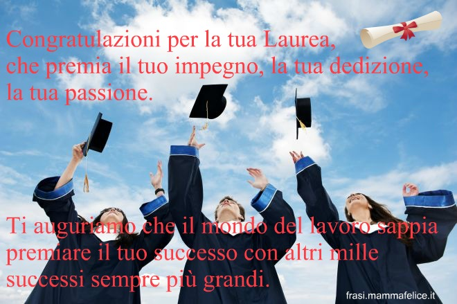 Favoloso Frase di auguri per la Laurea: un successo | Frasi Mammafelice PZ72