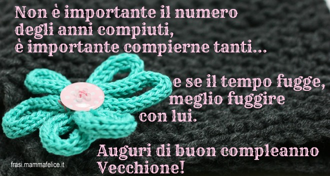 Frase auguri compleanno: compierne tanti | Frasi Mammafelice