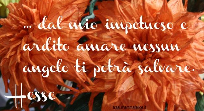Frasi Matrimonio Hesse.Poesie D Amore Perche Ti Amo Di Hermann Hesse Frasi Mammafelice