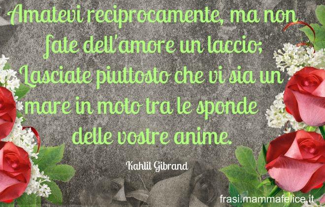 Auguri Matrimonio Poesie Famose : Poesie d amore famose di khalil gibran frasi mammafelice