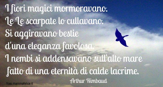 Poesie Famose Di Arthur Rimbaud Frasi Mammafelice