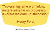 Frasi famose Henry Ford: Lavorare insieme