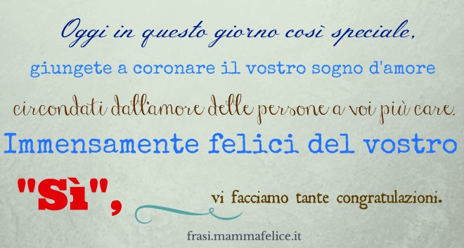 Frasi D Amore Per Un Matrimonio.Frasi Per Il Matrimonio Coronare Il Sogno D Amore Frasi Mammafelice