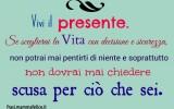 Frasi sulla vita: Vivi il presente