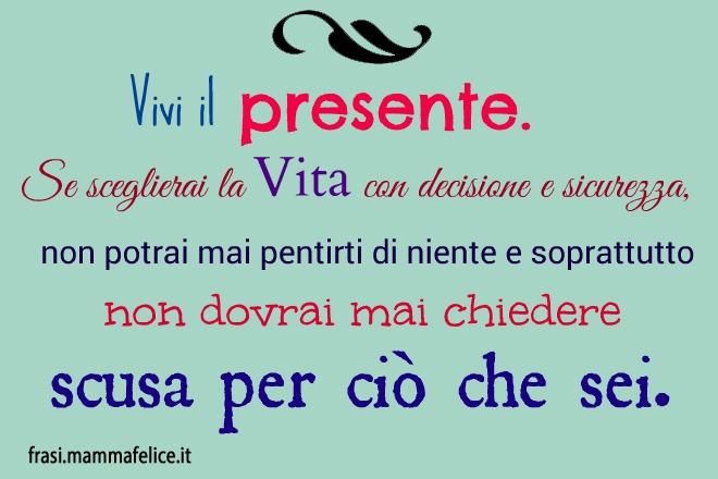 Favoloso Frasi Sul Presente SI33 » Regardsdefemmes GM37