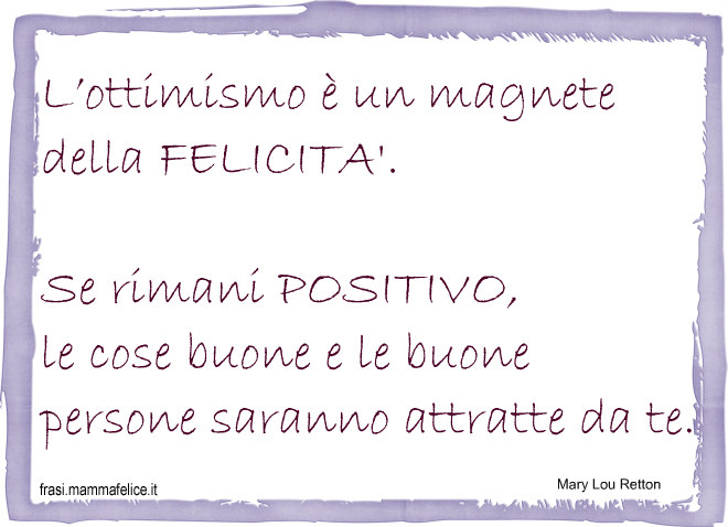 Amato Pensiero positivo: L'ottimismo | Frasi Mammafelice MU67