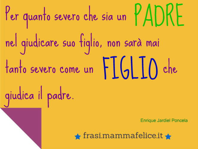Eccezionale Frasi per la Festa del Papà: Giudicare | Frasi Mammafelice EN08